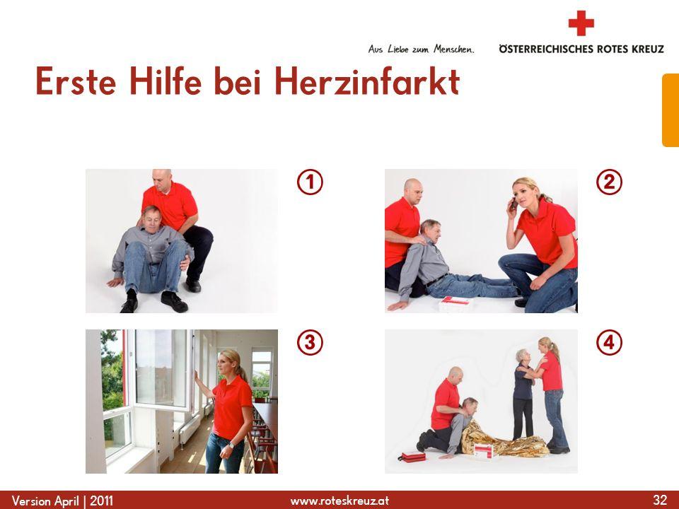 www.roteskreuz.at Version April | 2011 Erste Hilfe bei Herzinfarkt 32