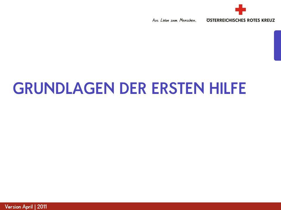 www.roteskreuz.at Version April | 2011 GRUNDLAGEN DER ERSTEN HILFE