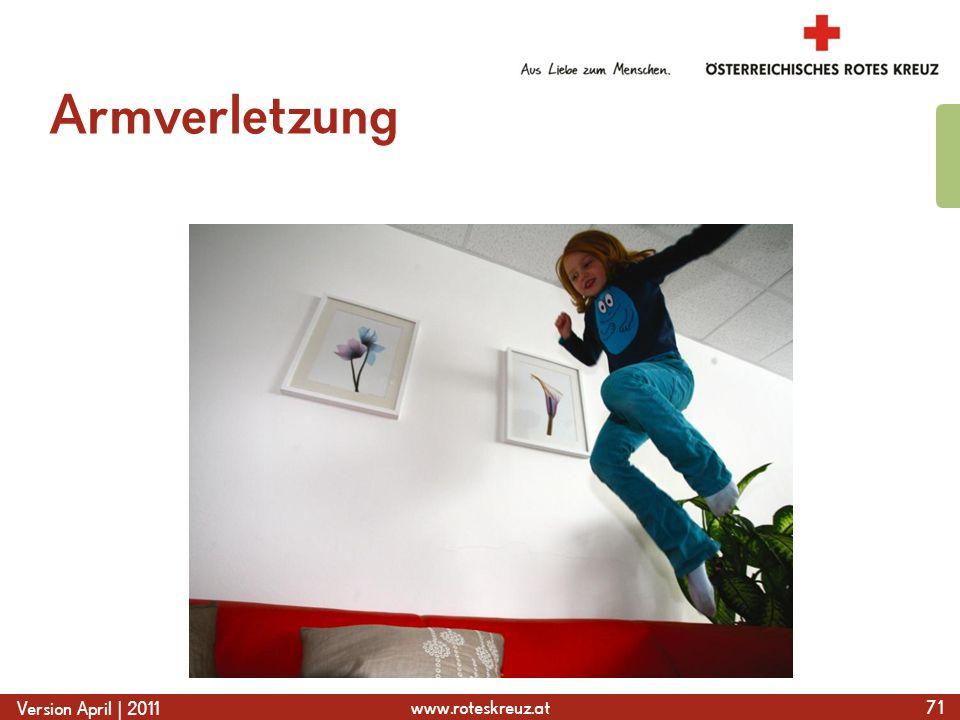 www.roteskreuz.at Version April | 2011 Armverletzung 71