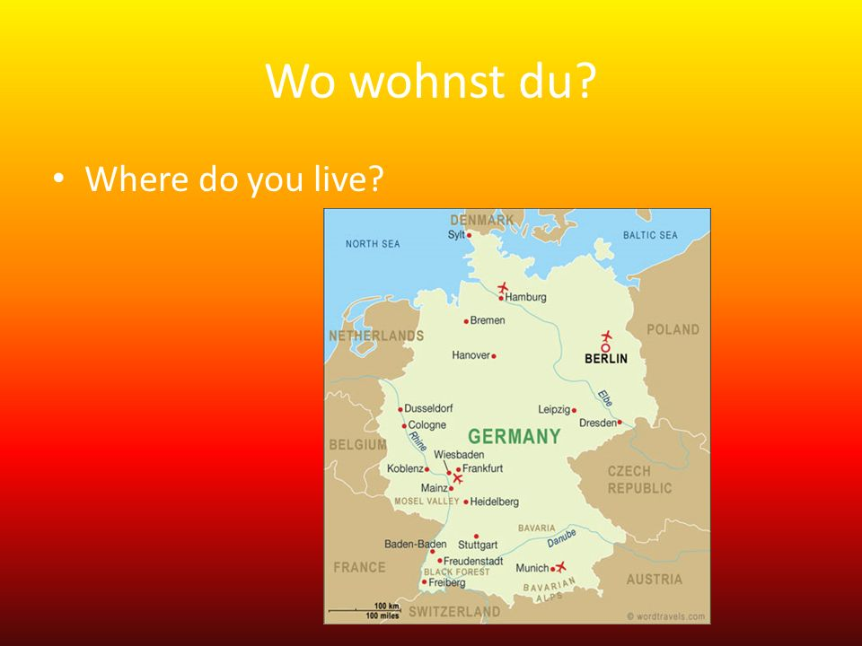 Wo wohnst du? Where do you live?