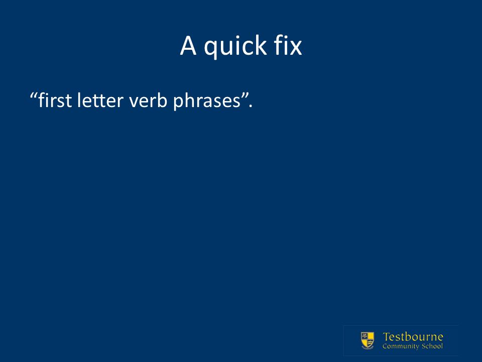 A quick fix first letter verb phrases.
