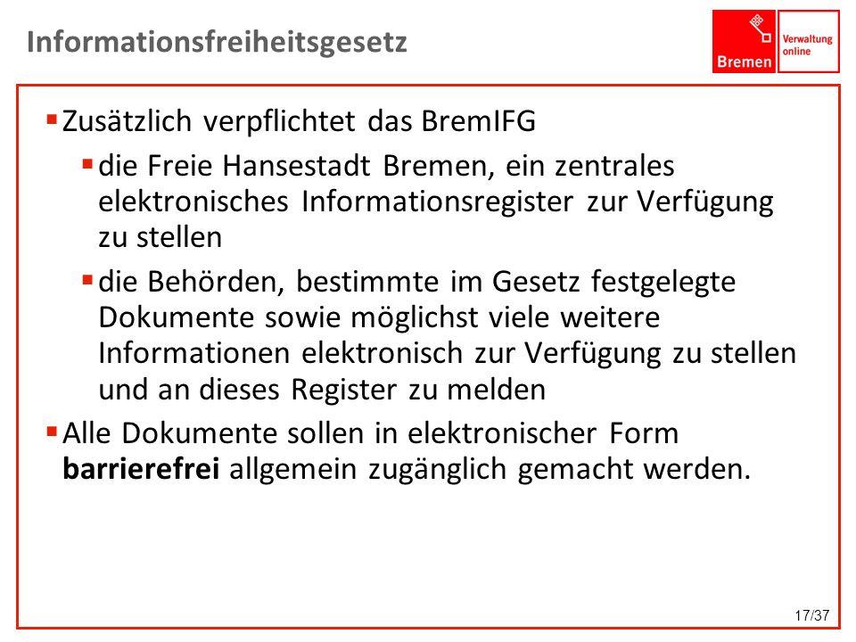 Informationsfreiheitsgesetz Zusätzlich verpflichtet das BremIFG die Freie Hansestadt Bremen, ein zentrales elektronisches Informationsregister zur Ver