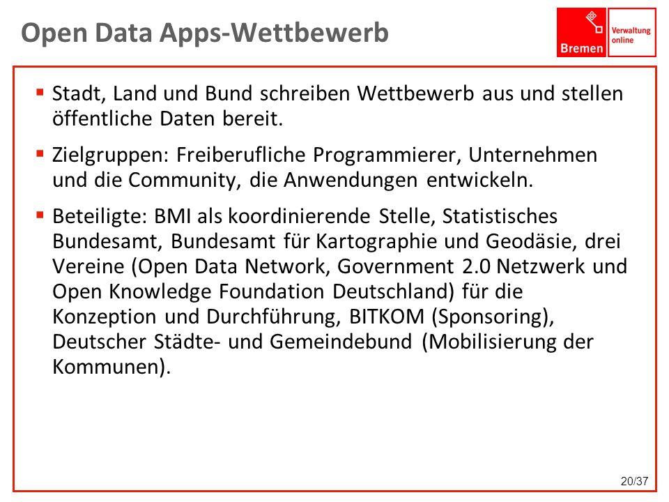 Open Data Apps-Wettbewerb Stadt, Land und Bund schreiben Wettbewerb aus und stellen öffentliche Daten bereit. Zielgruppen: Freiberufliche Programmiere