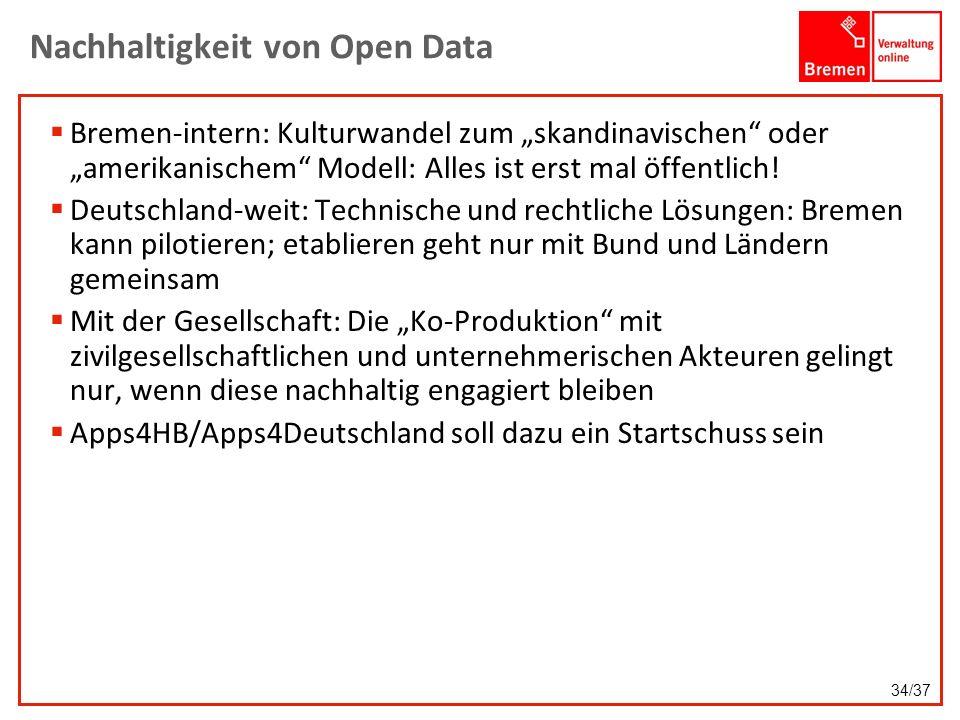 Nachhaltigkeit von Open Data Bremen-intern: Kulturwandel zum skandinavischen oder amerikanischem Modell: Alles ist erst mal öffentlich! Deutschland-we