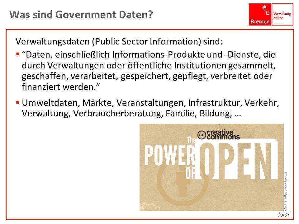Was sind Government Daten? Verwaltungsdaten (Public Sector Information) sind: Daten, einschließlich Informations-Produkte und -Dienste, die durch Verw