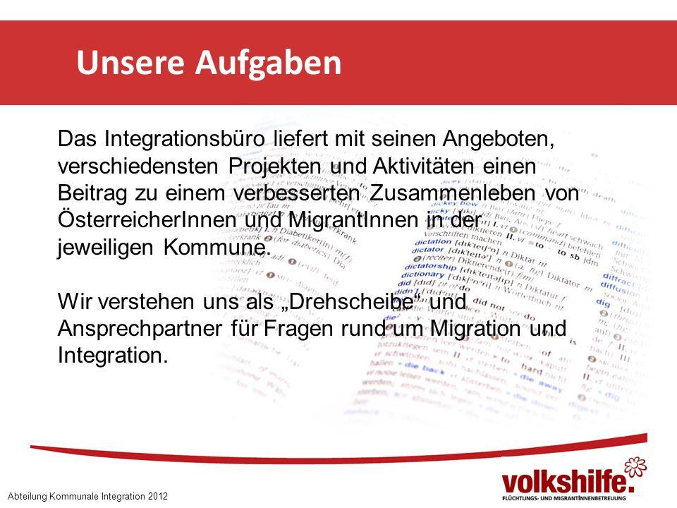 Das Integrationsbüro liefert mit seinen Angeboten, verschiedensten Projekten und Aktivitäten einen Beitrag zu einem verbesserten Zusammenleben von ÖsterreicherInnen und MigrantInnen in der jeweiligen Kommune.