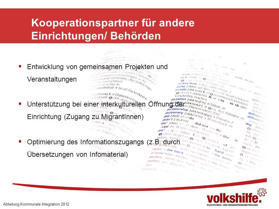 Kooperationspartner für andere Einrichtungen/ Behörden Abteilung Kommunale Integration 2012 Entwicklung von gemeinsamen Projekten und Veranstaltungen
