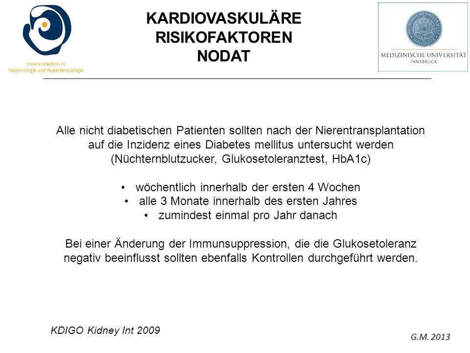 G.M. 2013 Innere Medizin IV Nephrologie und Hypertensiologie Alle nicht diabetischen Patienten sollten nach der Nierentransplantation auf die Inzidenz
