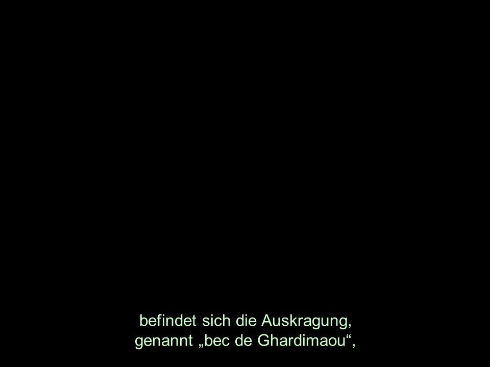 befindet sich die Auskragung, genannt bec de Ghardimaou,