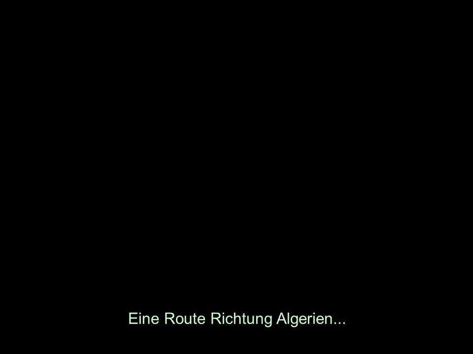 Eine Route Richtung Algerien...