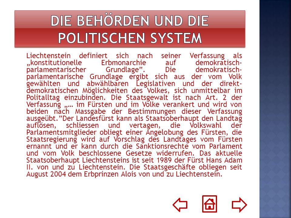 Liechtenstein definiert sich nach seiner Verfassung alskonstitutionelle Erbmonarchie auf demokratisch- parlamentarischer Grundlage. Die demokratisch-