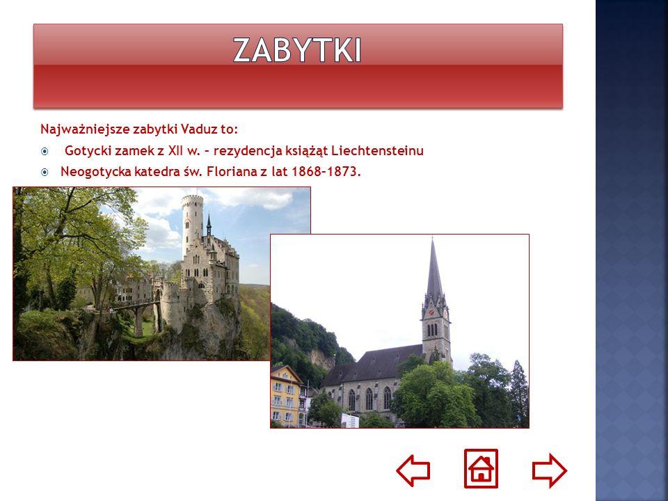 Najważniejsze zabytki Vaduz to: Gotycki zamek z XII w. – rezydencja książąt Liechtensteinu Neogotycka katedra św. Floriana z lat 1868–1873.