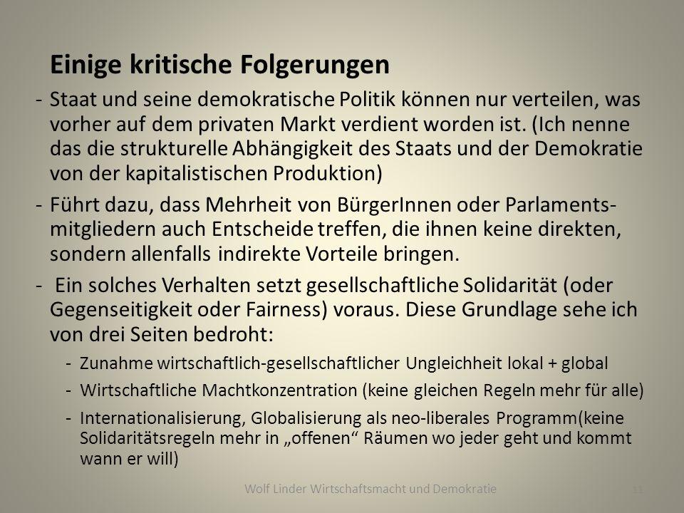 Einige kritische Folgerungen -Staat und seine demokratische Politik können nur verteilen, was vorher auf dem privaten Markt verdient worden ist.