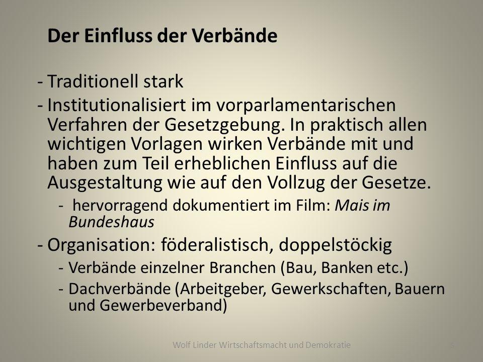 Der Einfluss der Verbände -Traditionell stark -Institutionalisiert im vorparlamentarischen Verfahren der Gesetzgebung.