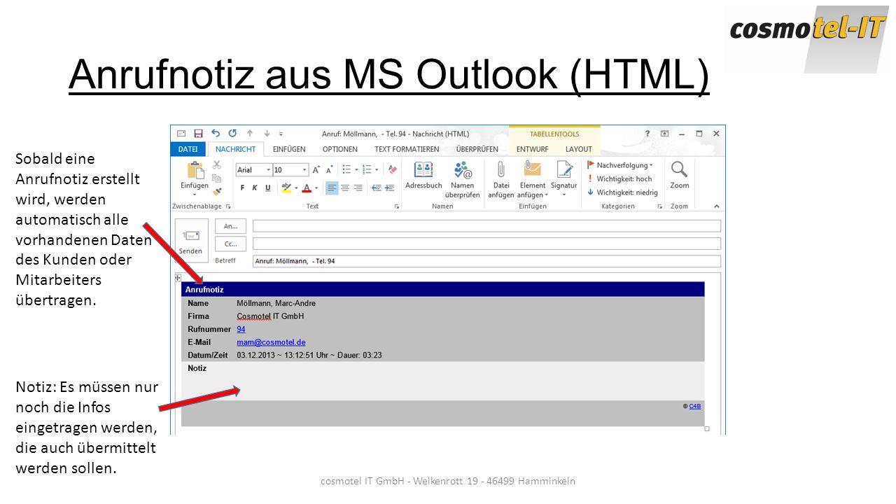 Anrufnotiz aus MS Outlook (HTML) cosmotel IT GmbH - Weikenrott 19 - 46499 Hamminkeln Sobald eine Anrufnotiz erstellt wird, werden automatisch alle vor