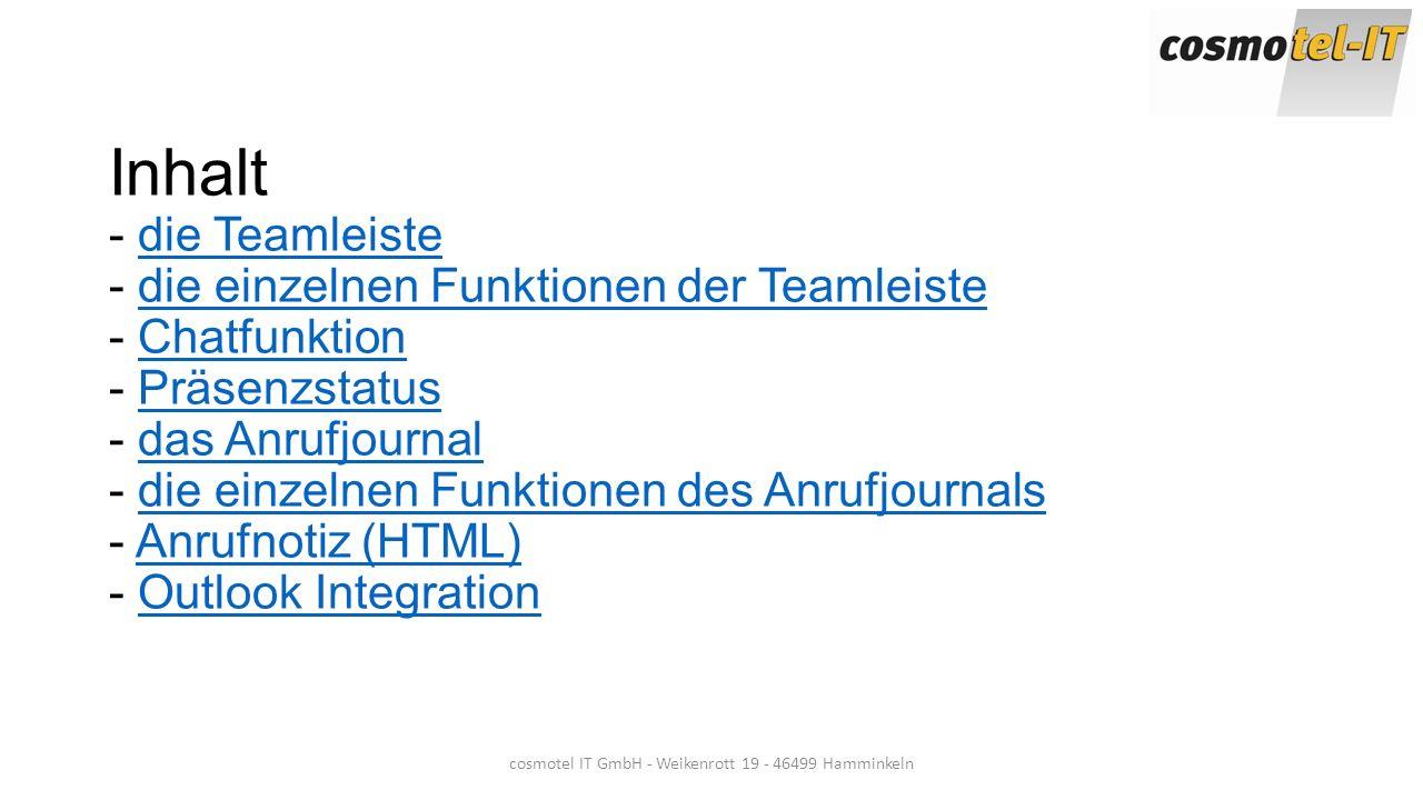 Inhalt - die Teamleiste - die einzelnen Funktionen der Teamleiste - Chatfunktion - Präsenzstatus - das Anrufjournal - die einzelnen Funktionen des Anr