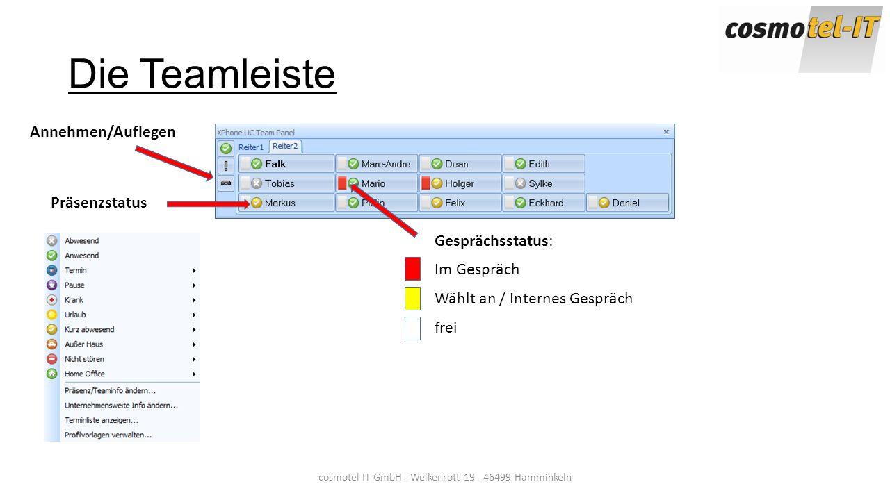 Die Teamleiste cosmotel IT GmbH - Weikenrott 19 - 46499 Hamminkeln Präsenzstatus Gesprächsstatus: Im Gespräch Wählt an / Internes Gespräch frei Annehm