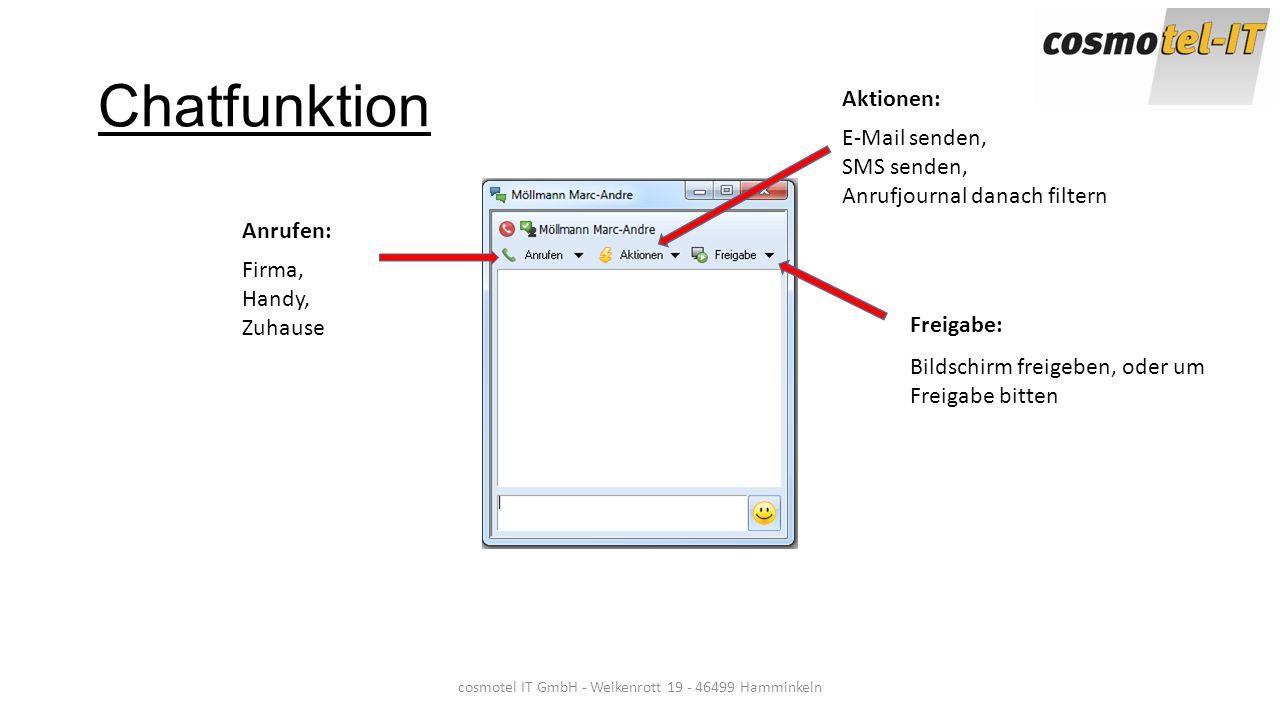 cosmotel IT GmbH - Weikenrott 19 - 46499 Hamminkeln Chatfunktion Anrufen: Aktionen: Freigabe: Firma, Handy, Zuhause E-Mail senden, SMS senden, Anrufjo