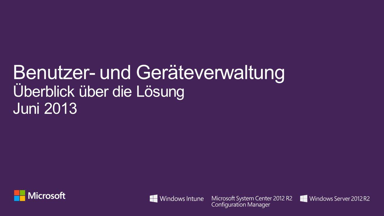 Benutzer- und Geräteverwaltung Überblick über die Lösung Juni 2013