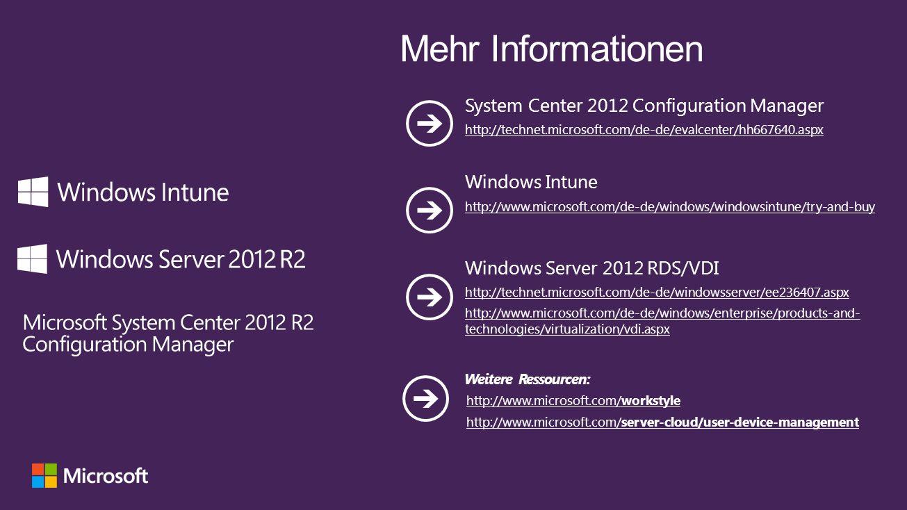 System Center 2012 Configuration Manager http://technet.microsoft.com/de-de/evalcenter/hh667640.aspx Windows Intune http://www.microsoft.com/de-de/win