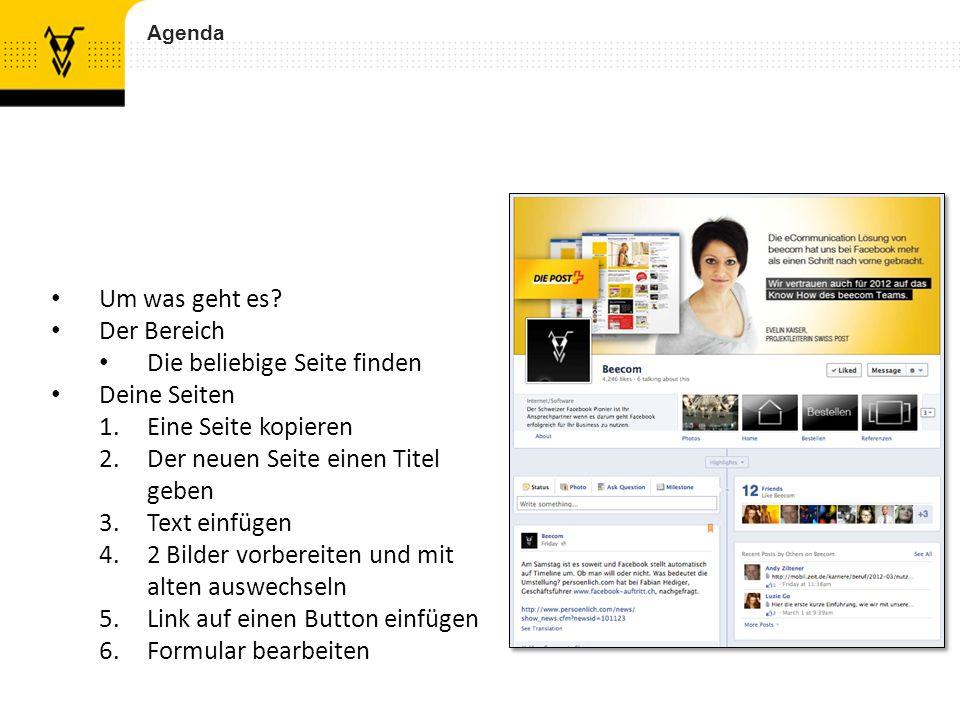 Agenda Um was geht es? Der Bereich Die beliebige Seite finden Deine Seiten 1.Eine Seite kopieren 2.Der neuen Seite einen Titel geben 3.Text einfügen 4