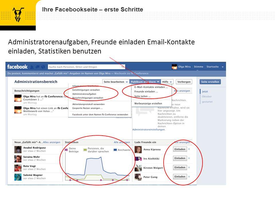 Ihre Facebookseite – erste Schritte Administratorenaufgaben, Freunde einladen Email-Kontakte einladen, Statistiken benutzen