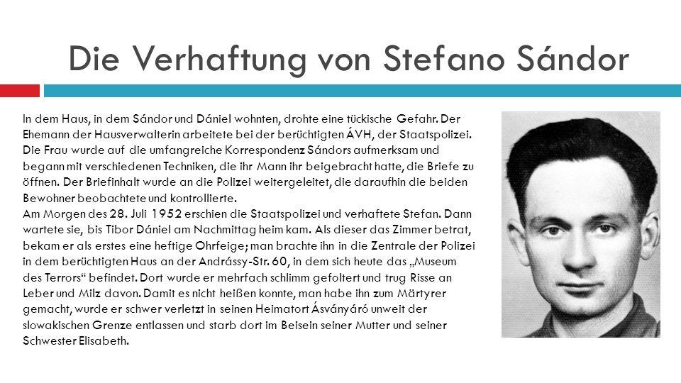 Die Verhaftung von Stefano Sándor In dem Haus, in dem Sándor und Dániel wohnten, drohte eine tückische Gefahr.