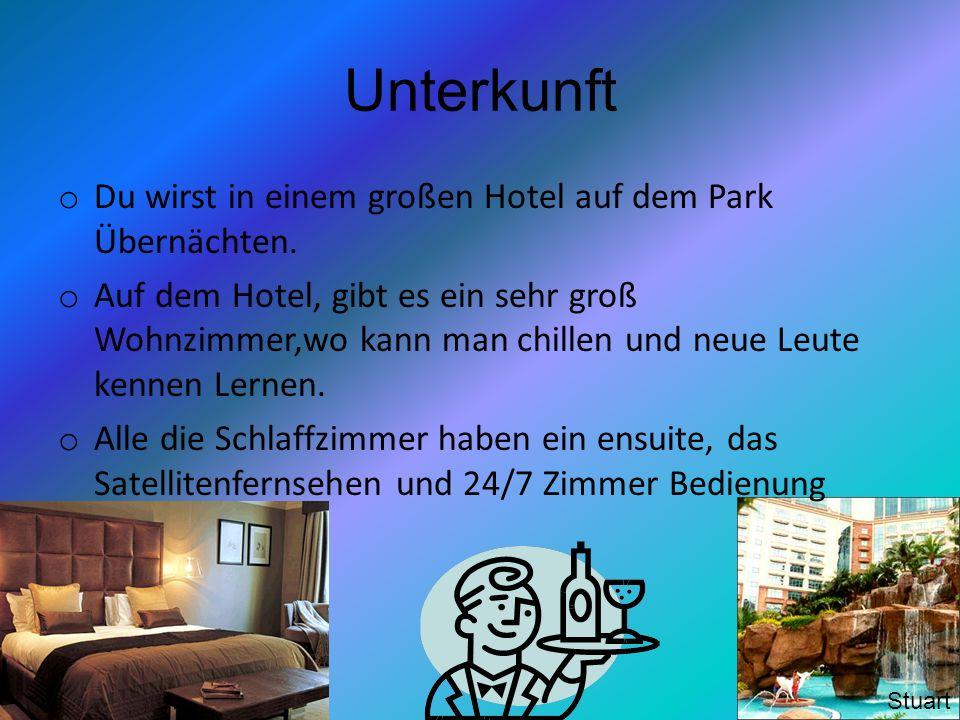 Unterkunft Stuart o Du wirst in einem großen Hotel auf dem Park Übernächten. o Auf dem Hotel, gibt es ein sehr groß Wohnzimmer,wo kann man chillen und