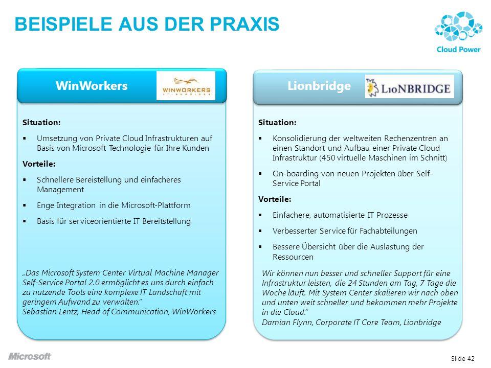 BEISPIELE AUS DER PRAXIS Slide 42 Wir können nun besser und schneller Support für eine Infrastruktur leisten, die 24 Stunden am Tag, 7 Tage die Woche läuft.