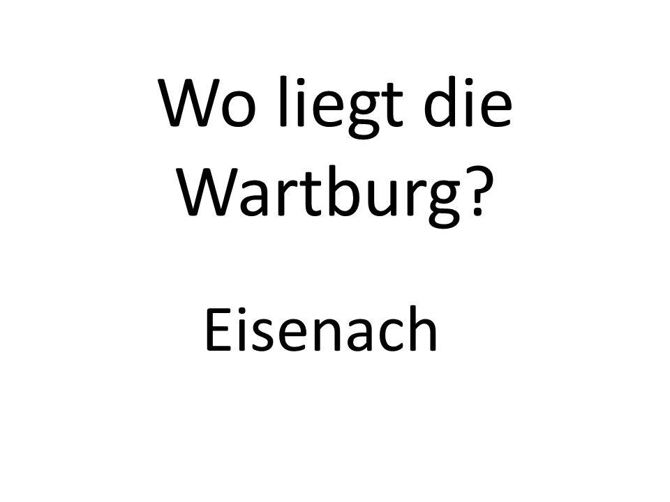 Wo liegt die Wartburg Eisenach