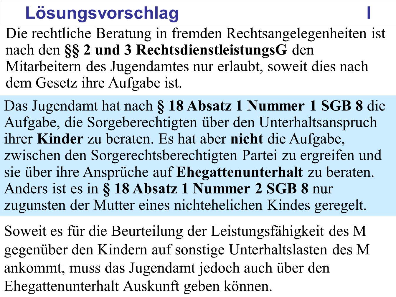 148 Lösungsvorschlag I Die rechtliche Beratung in fremden Rechtsangelegenheiten ist nach den §§ 2 und 3 RechtsdienstleistungsG den Mitarbeitern des Ju