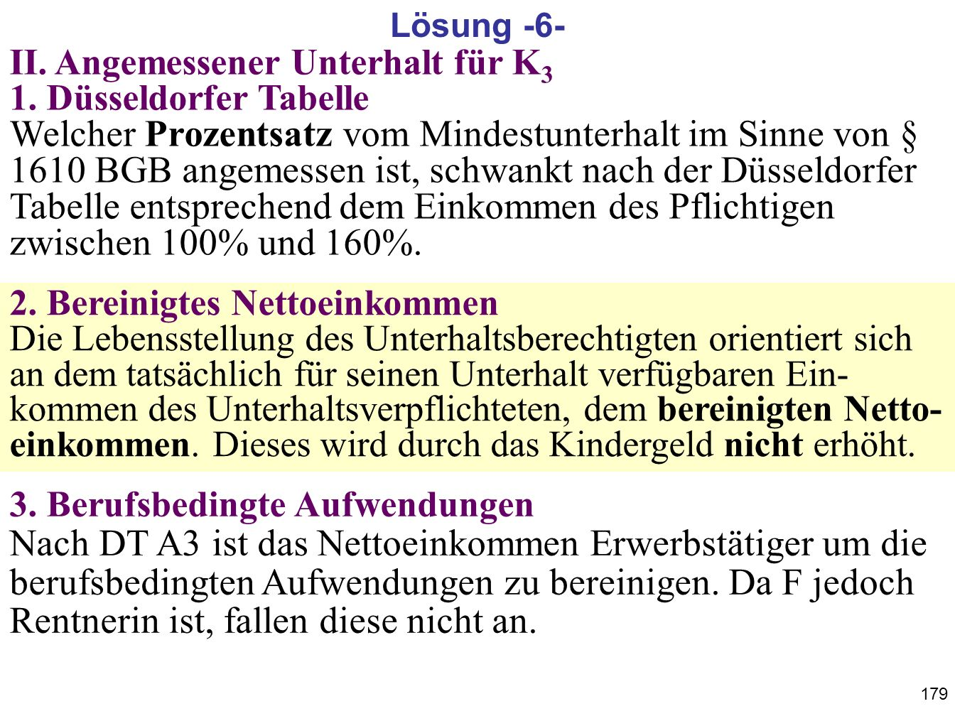 179 II. Angemessener Unterhalt für K 3 1. Düsseldorfer Tabelle Welcher Prozentsatz vom Mindestunterhalt im Sinne von § 1610 BGB angemessen ist, schwan