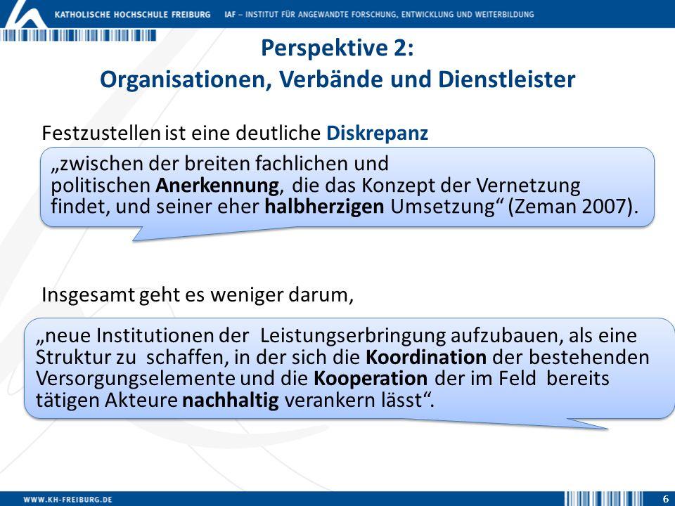 6 Perspektive 2: Organisationen, Verbände und Dienstleister Festzustellen ist eine deutliche Diskrepanz Insgesamt geht es weniger darum, zwischen der