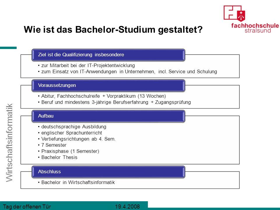 Wirtschaftsinformatik Tag der offenen Tür 19.4.2008 Wie ist der Bachelor-Studiengang strukturiert?
