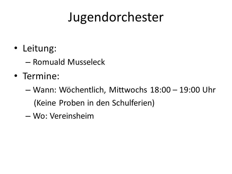 Jugendorchester Leitung: – Romuald Musseleck Termine: – Wann: Wöchentlich, Mittwochs 18:00 – 19:00 Uhr (Keine Proben in den Schulferien) – Wo: Vereins