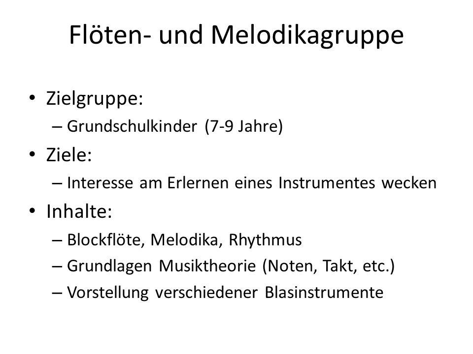 Flöten- und Melodikagruppe Zielgruppe: – Grundschulkinder (7-9 Jahre) Ziele: – Interesse am Erlernen eines Instrumentes wecken Inhalte: – Blockflöte,
