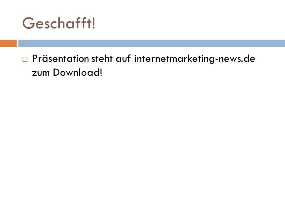 Geschafft! Präsentation steht auf internetmarketing-news.de zum Download!