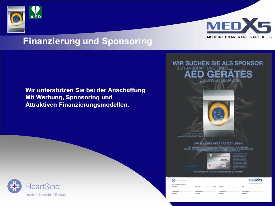 MEDICINE > MAREKTING & PRODUCTS Finanzierung und Sponsoring Wir unterstützen Sie bei der Anschaffung Mit Werbung, Sponsoring und Attraktiven Finanzier