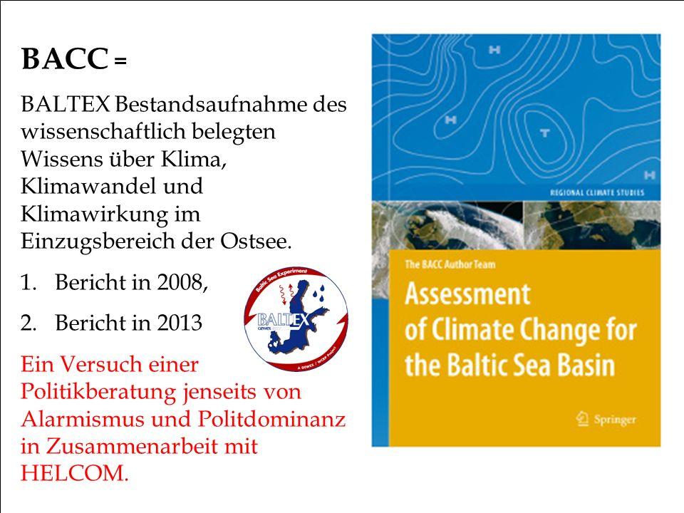BACC = BALTEX Bestandsaufnahme des wissenschaftlich belegten Wissens über Klima, Klimawandel und Klimawirkung im Einzugsbereich der Ostsee. 1.Bericht
