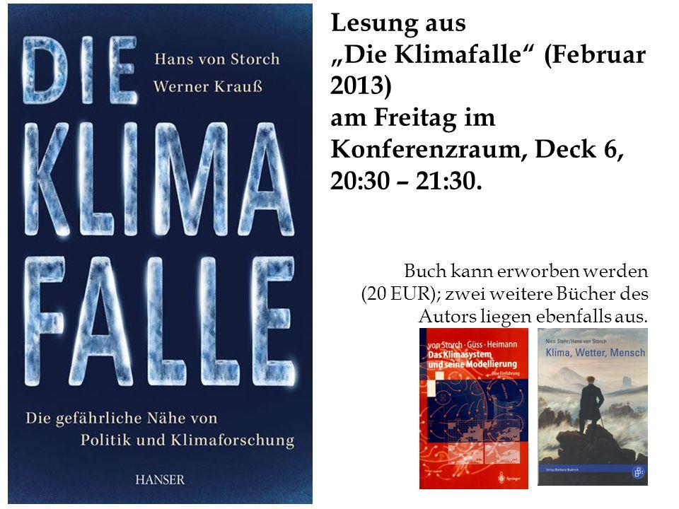Lesung aus Die Klimafalle (Februar 2013) am Freitag im Konferenzraum, Deck 6, 20:30 – 21:30. Buch kann erworben werden (20 EUR); zwei weitere Bücher d