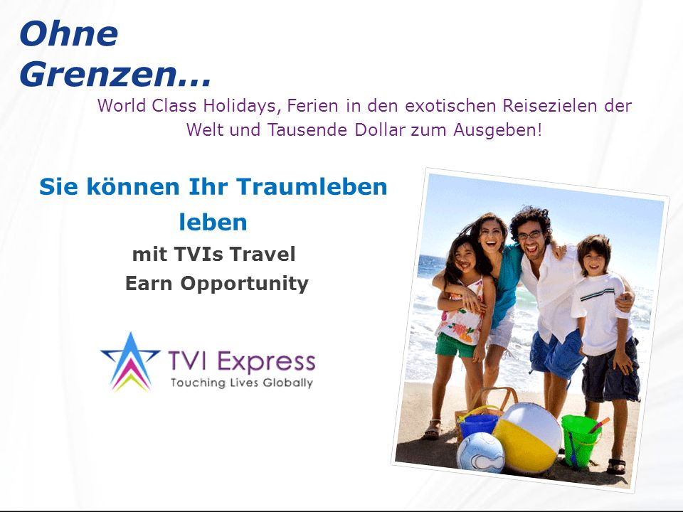 Ohne Grenzen… World Class Holidays, Ferien in den exotischen Reisezielen der Welt und Tausende Dollar zum Ausgeben.