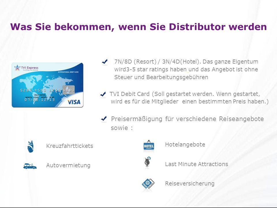 Was Sie bekommen, wenn Sie Distributor werden 7N/8D (Resort) / 3N/4D(Hotel).