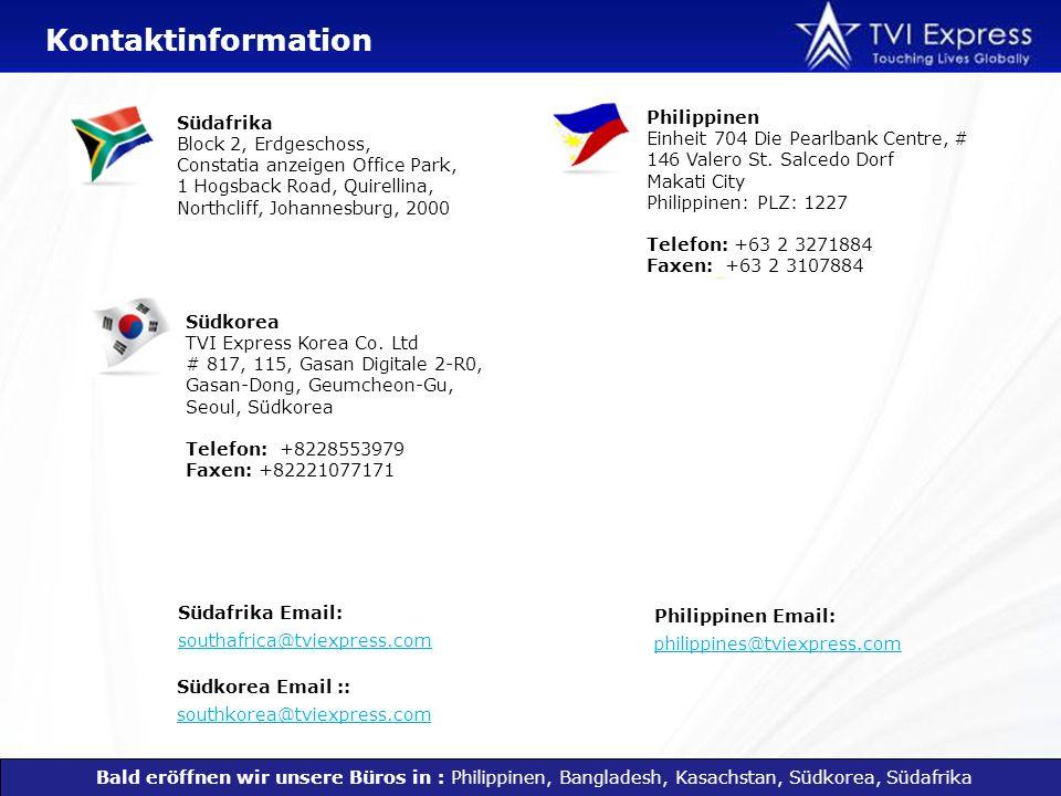 Kontaktinformation Bald eröffnen wir unsere Büros in : Philippinen, Bangladesh, Kasachstan, Südkorea, Südafrika Philippinen Einheit 704 Die Pearlbank Centre, # 146 Valero St.
