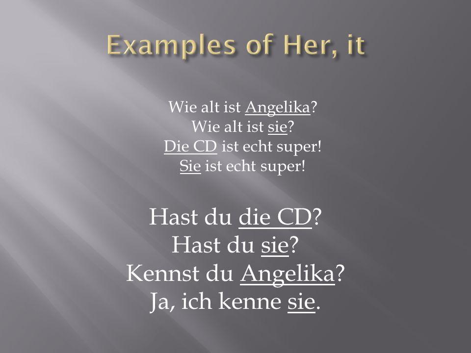 Wie alt ist Angelika. Wie alt ist sie. Die CD ist echt super.