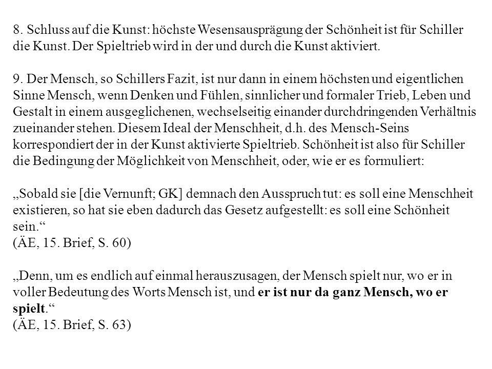 8.Schluss auf die Kunst: höchste Wesensausprägung der Schönheit ist für Schiller die Kunst.