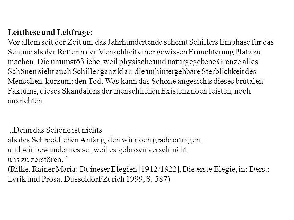 Leitthese und Leitfrage: Vor allem seit der Zeit um das Jahrhundertende scheint Schillers Emphase für das Schöne als der Retterin der Menschheit einer