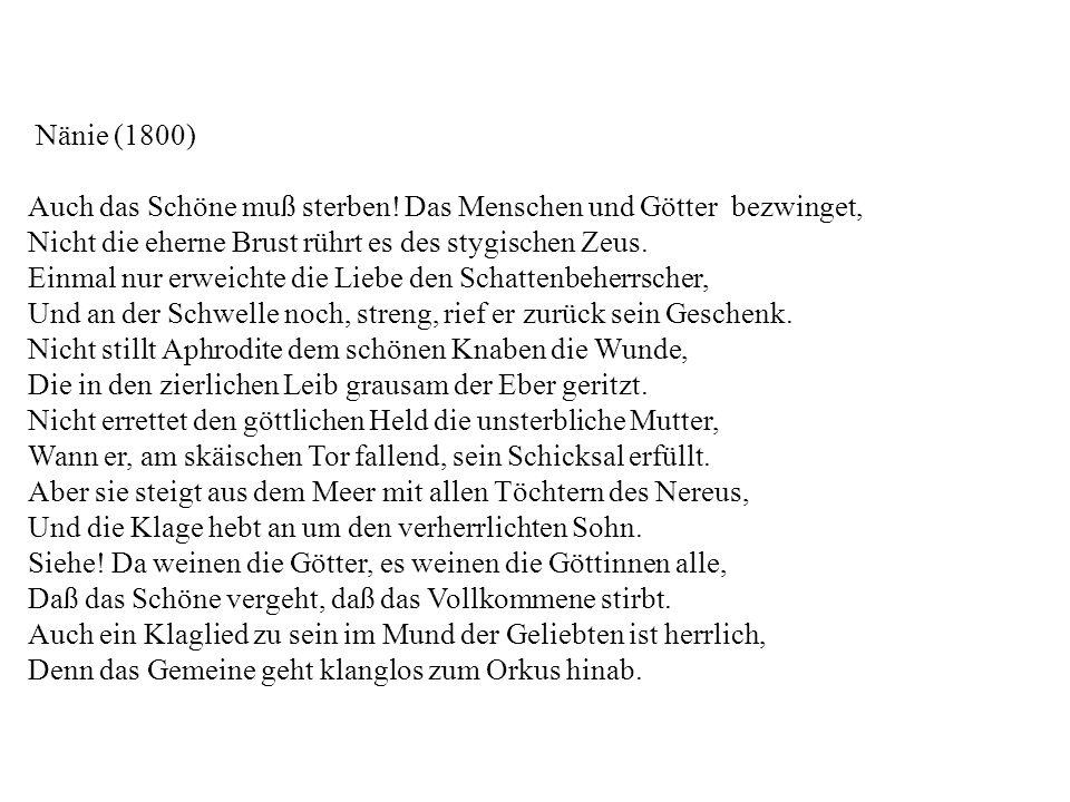 Nänie (1800) Auch das Schöne muß sterben.