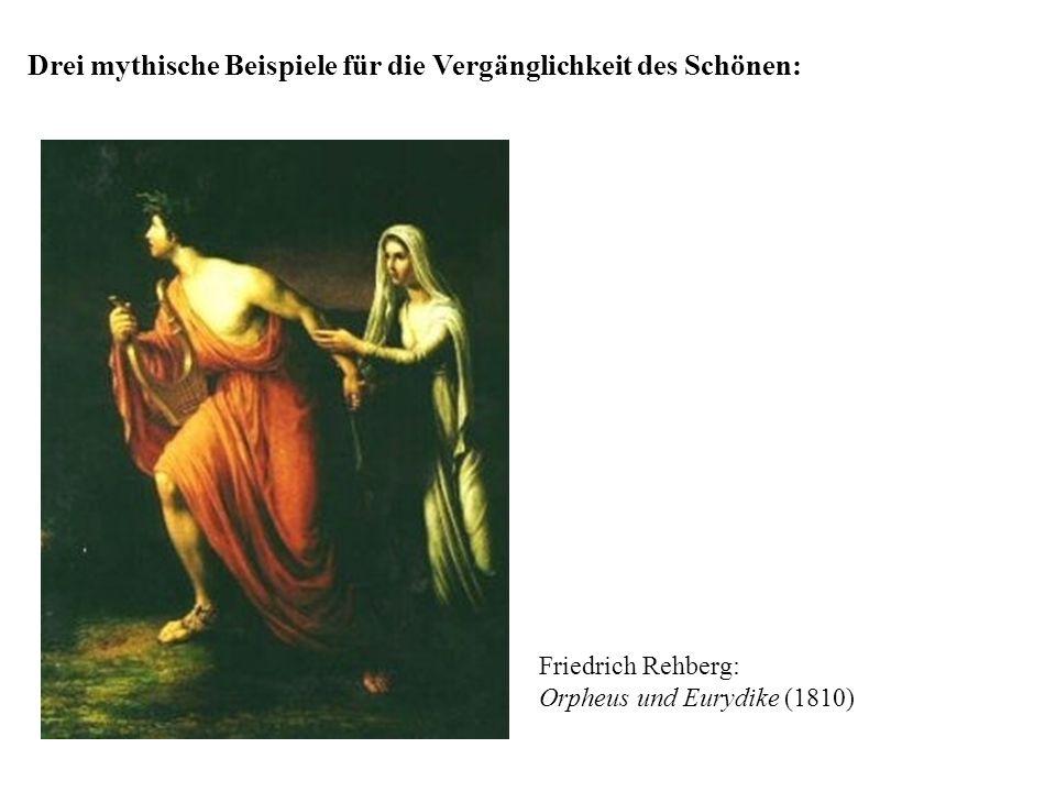 Drei mythische Beispiele für die Vergänglichkeit des Schönen: Friedrich Rehberg: Orpheus und Eurydike (1810)