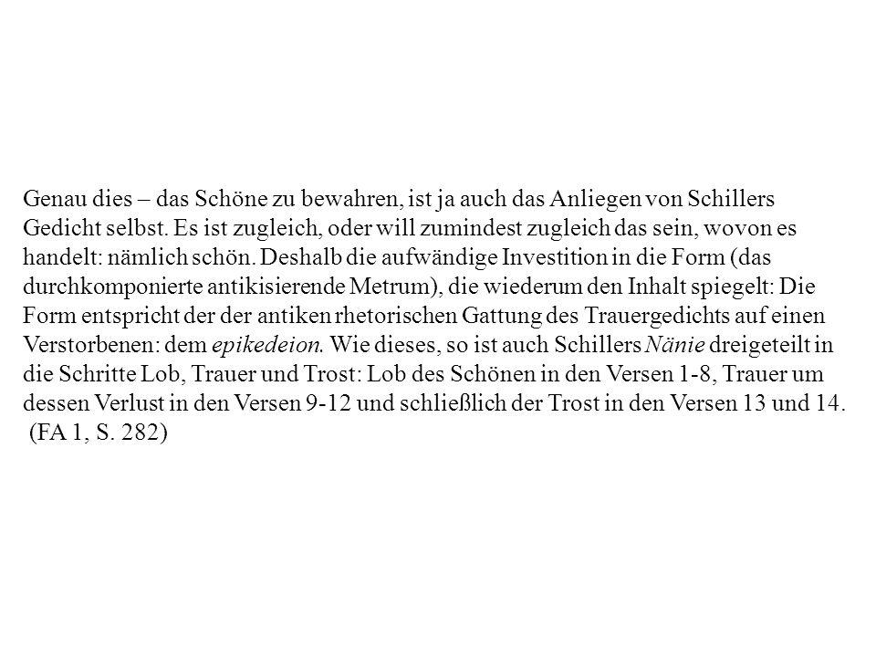 Genau dies – das Schöne zu bewahren, ist ja auch das Anliegen von Schillers Gedicht selbst.