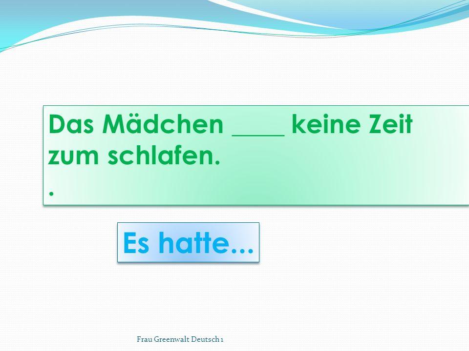 Hatten wir.... _______ wir gestern Deutschvokabel lernen sollen? Echt? Frau Greenwalt Deutsch 1